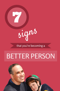 Signs of Becoming Better Person